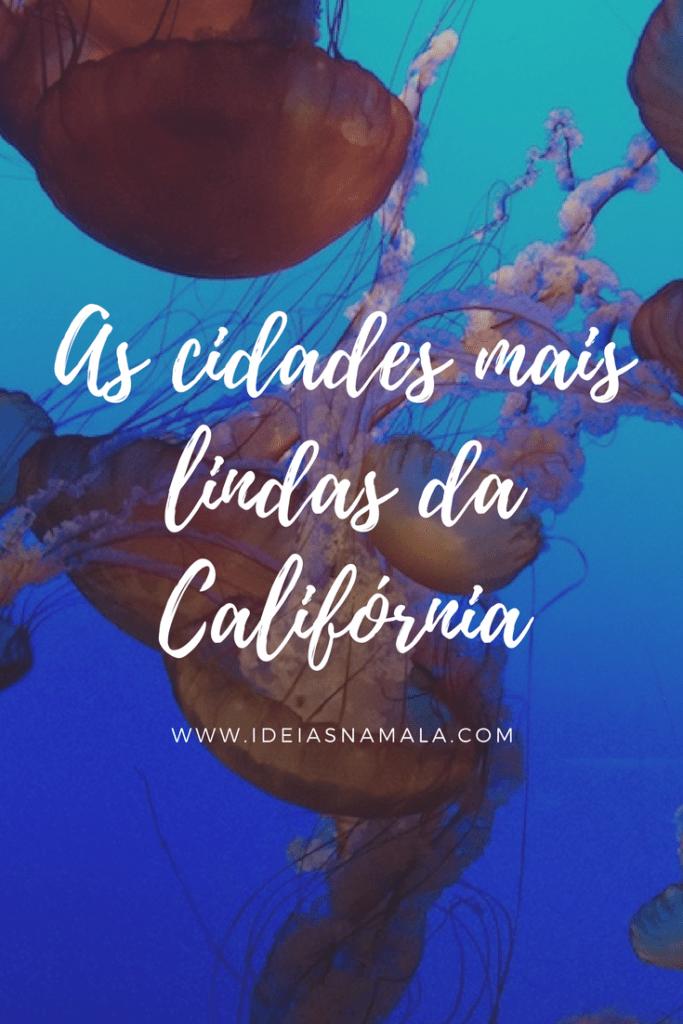 As cidades mais lindas da Califórnia