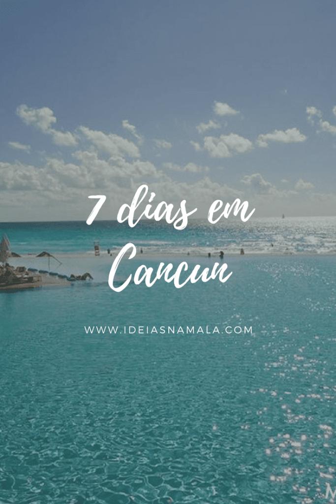 7 dias em Cancun