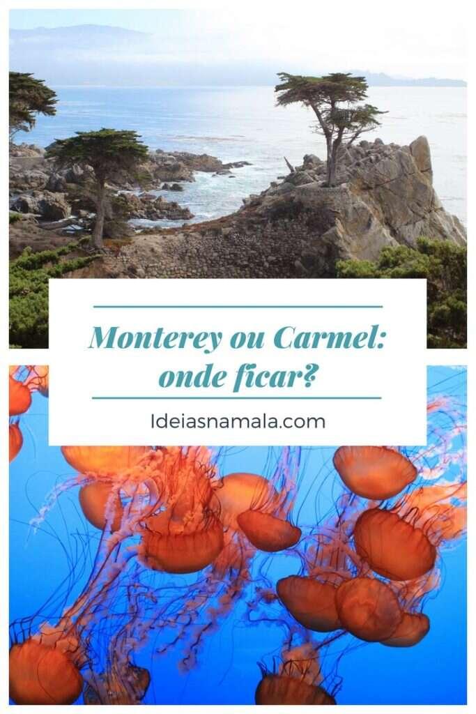 Monterey ou Carmel: Onde ficar