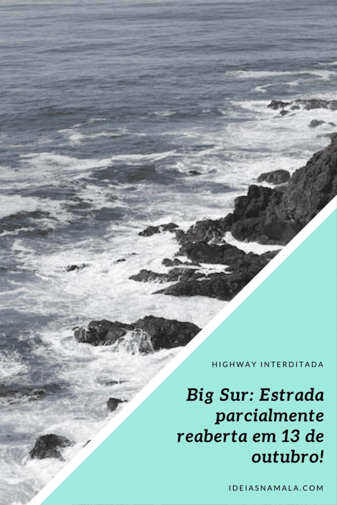 Big Sur- Estrada parcialmente reaberta em 13 de outubro!