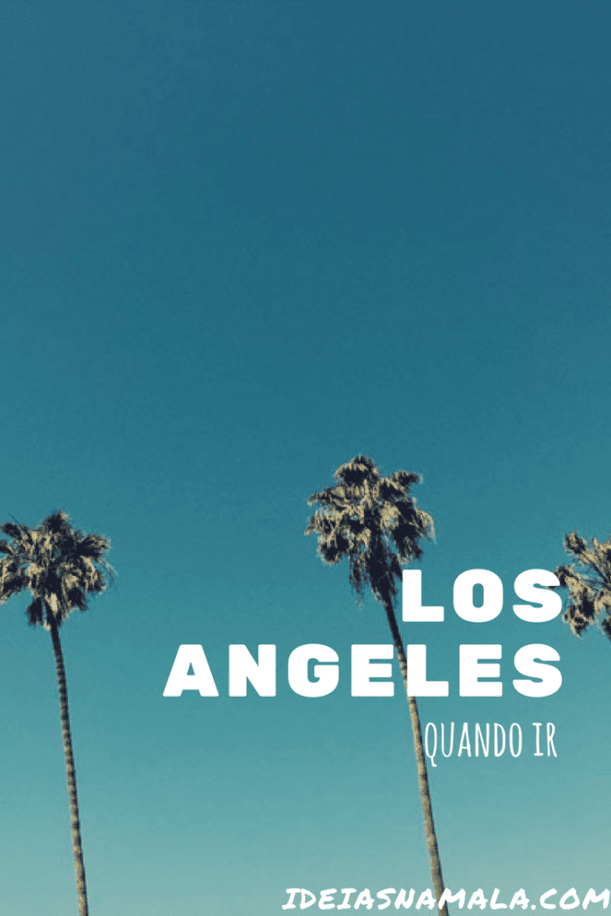 Quando ir a Los Angeles